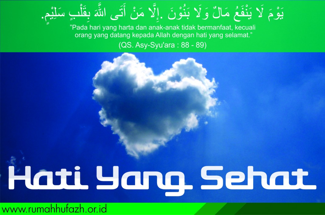 hati yang sehat www.rumahhufazh.or.id